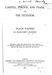 Capital, Labour and Trade, and the Outlook: Plain Papers