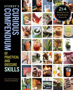 Storey s Curious Compendium of Practical and Obscure Skills