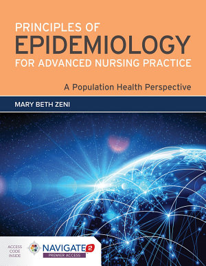 Principles of Epidemiology for Advanced Nursing Practice  A Population Health Perspective PDF