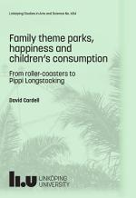 Family theme parks, happiness and children's consumption: From roller-coasters to Pippi Longstocking