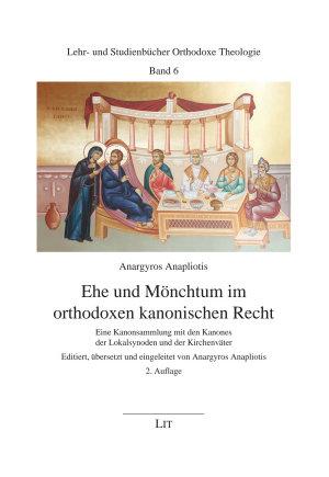 Ehe und M  nchtum im orthodoxen kanonischen Recht PDF