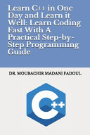 Learn C++ in One Day and Learn it Well