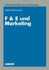 F & E und Marketing: Eine Untersuchung zur Leistungsfähigkeit von Koordinationskonzeptionen bei Innovationsentscheidungen