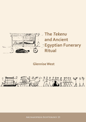 The Tekenu and Ancient Egyptian Funerary Ritual