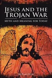Jesus and the Trojan War: Myth and Meaning for Today