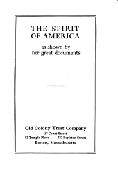 The Spirit of America as Shown by Her Great Documents, 1620-1920