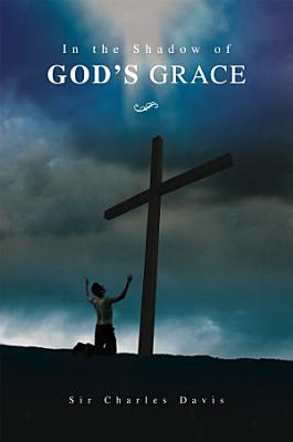 In the Shadow of God   s Grace PDF