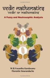 Vedic Mathematics, 'Vedic' or 'Mathematics': A Fuzzy & Neutrosophic Analysis: A Fuzzy and Neutrosophic Analysis