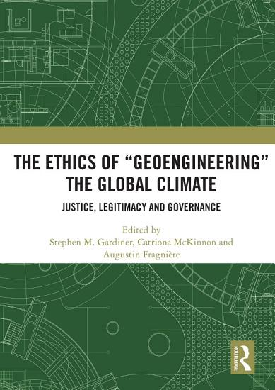 The Ethics of    Geoengineering    the Global Climate PDF