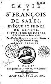 La Vie de St François de Sales, evêque et prince de Genève... par Monsieur Marsollier,...