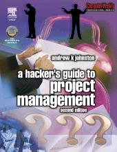 Hacker's Guide to Project Management: Edition 2