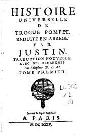 Histoire universelle de Trogue Pompée, réduite en abrégé: Volume1