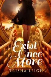 Exist Once More (The Historians, Book Two)