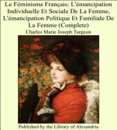 Le F_minisme Franais: L'_mancipation Individuelle Et Sociale De La Femme, L'_mancipation Politique Et Familiale De La Femme (Complete)