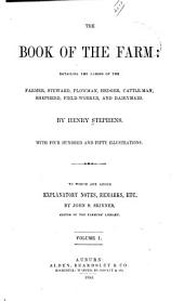 The Book of the Farm: Detailing the Labors of the Farmer, Steward, Plowman, Hedger, Cattle-man, Shepherd, Field-worker, and Dairy Maid, Volume 2