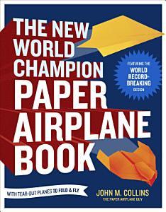 The New World Champion Paper Airplane Book PDF