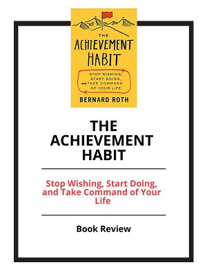 The Achievement Habit  Stop Wishing  Start Doing  and Take