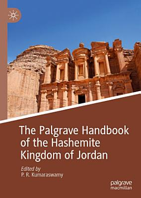 The Palgrave Handbook of the Hashemite Kingdom of Jordan PDF