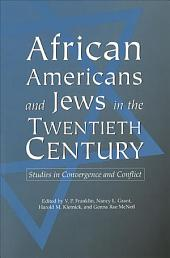 African Americans and Jews in the Twentieth Century: Studies in Convergence and Conflict