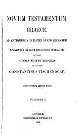 Novum Testamentum graece: Ad antiquissimos testes denuo recensuit, apparatum criticum omni studio perfectum apposuit commentationem isagogicam praetexuit, Volume 1