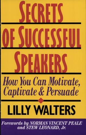 Secrets Successful Speakers  How You Can Motivate  Captivate  and Persuade