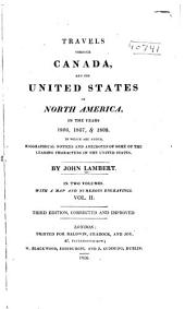 Travels Through Canada, and the United States of North America: In the Years 1806, 1807, & 1808. To which are Added, Biographical Notices and Anecdotes of Some of the Leading Characters in the United States, Volume 2