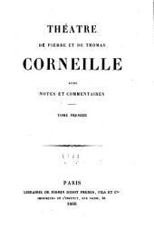 Théatre de Pierre de Thomas corneille: avec notes et commentaires...
