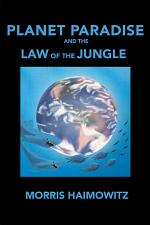 Planet Paradise and the Law of the Jungle