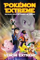Pokémon Extreme: Batalha épica no mundo de dentro