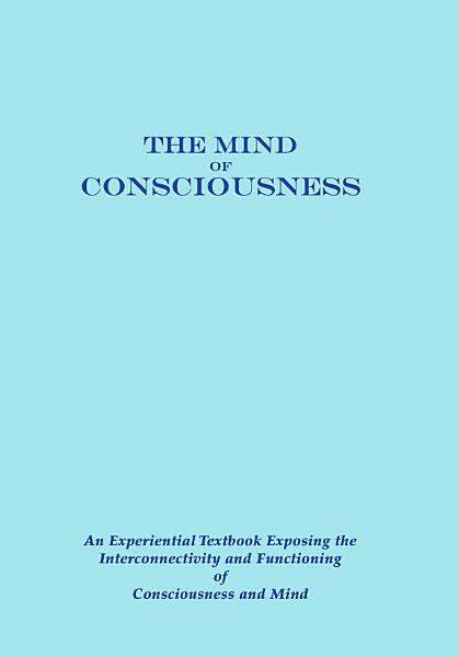 The Mind of Consciousness