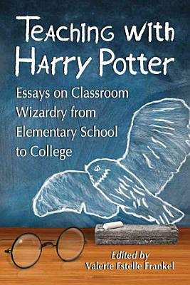 Teaching with Harry Potter PDF