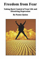 Freedom from Fear  Taking Back Control of Your Life and Dissolving Depression