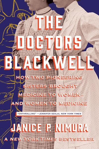Download The Doctors Blackwell  How Two Pioneering Sisters Brought Medicine to Women and Women to Medicine Book