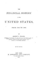 The Financial History of the United States, from 1789 to 1860