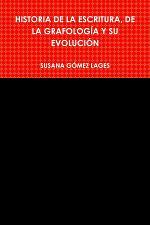 HISTORIA DE LA ESCRITURA, DE LA GRAFOLOGÍA Y SU EVOLUCIÓN