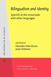 Bilingualism and Identity: Spanish at the crossroads with other languages