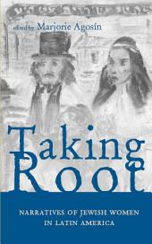 Taking Root: Narratives of Jewish Women in Latin America