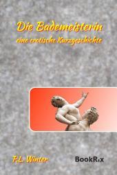 Die Bademeisterin: eine erotische Kurzgeschichte