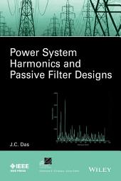 Power System Harmonics and Passive Filter Designs