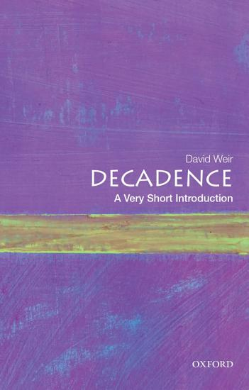 Decadence  a Very Short Introduction PDF