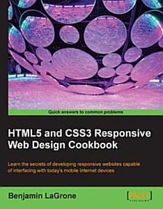 Html5 and Css3 Responsive Web Design Cookbook PDF