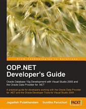 ODP.NET Developers Guide: Oracle Database 10g Development with Visual Studio 2005 and the Oracle Data Provider for .NET