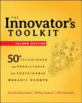The Innovator's Toolkit: 50+ Techniques for Predictable and Sustainable Organic Growth, Edition 2