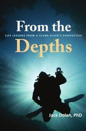 From the Depths: Life Lessons from a Scuba Diver's Perspective