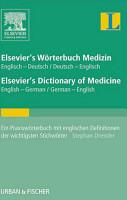 Elsevier s W  rterbuch Medizin  Englisch Deutsch  Deutsch Englisch  Elsevier s Dictionary of Medicine  English German  German English PDF