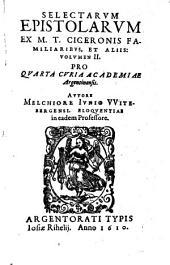 Selectae Epistolae ex M. T. Ciceronis Familiaribus: Pro Quinta Curia Academiae Argentinensis, Volume 2