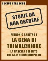 Petronio e la Cena di Trimalchione (Storie da non credere 2)