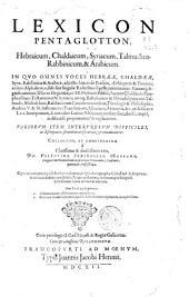 Lexicon pentaglotton, Hebraicum, Chaldaicum, Syriacum, Talmudico-Rabbinicum, & Arabicum: in quo omnes voces Hebrææ, Chaldææ, Syræ, Rabbinicæ & Arabicæ, adjectis hincinde Persicis, Æthiopicis & turcis, ordine alphabetico, sub suis singulæ radicibus digeste continentur ... Variorum item interpretum difficiles, ac discrepantes sententiæ conferuntur, & examinantur. Colectium, et concinnatum à clarissimo & doctissimo viro, Dn. Valentino Schindero Oederano ... Cum indice gemino ...