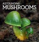 Astonishing Mushrooms
