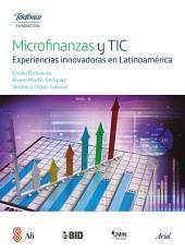 Microfinanzas y TIC: Experiencias innovadoras en Latinoamérica